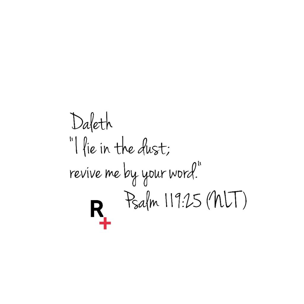 "White background with Psalm 119:25 NLT Bible verse in middle. Redemption Ministries with Bold black ""R"" and red cross on bottom right corner of the ""R"" is included."