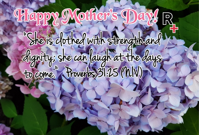 "In the background are purple and pink hydrangeas. On top is ""Happy Mother's Day!"" with Redemption Ministry's logo of bold R and red cross. The Bible verse quoted in the middle of picture is Proverbs 31:25 (NIV)"
